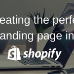 6 tips to creating the perfect landing page in Shopify