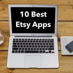 10 Best Etsy Seller Apps to Help Grow Your Store